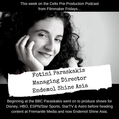 Celtx Pre-Production Podcast feat. Fotini Paraskakis, Endemol Shine Asia