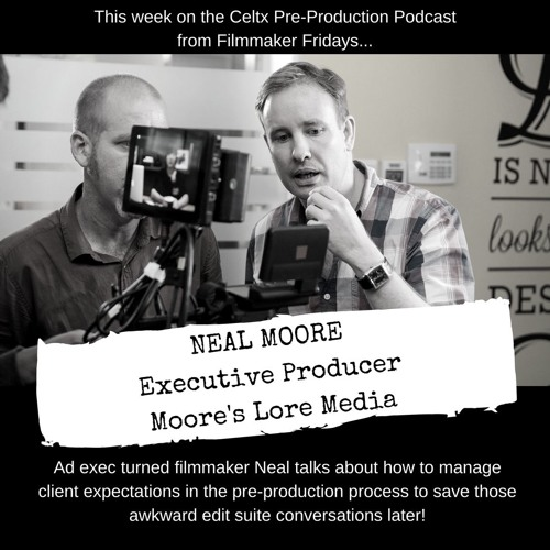 Celtx Pre-Production Podcast feat. Neal Moore, Moore's Lore Media