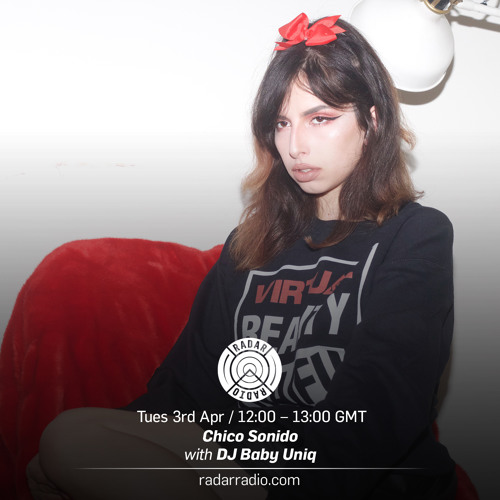 ☆ Chico Sonido Radar Radio Mixxx Show 3rd April 2018 With Dj Baby Uniq