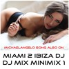 Michaelangelo (Miami 2 Ibiza DJ Mix Song Chill Tropical House Music)