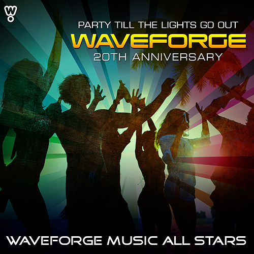 WMAS - Waveforge 20th Anniversary (Party Till The Lights Go Out)