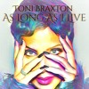 Toni Braxton - Long As I Live BOUNCE MIX BY B.FORD FT VL BEE