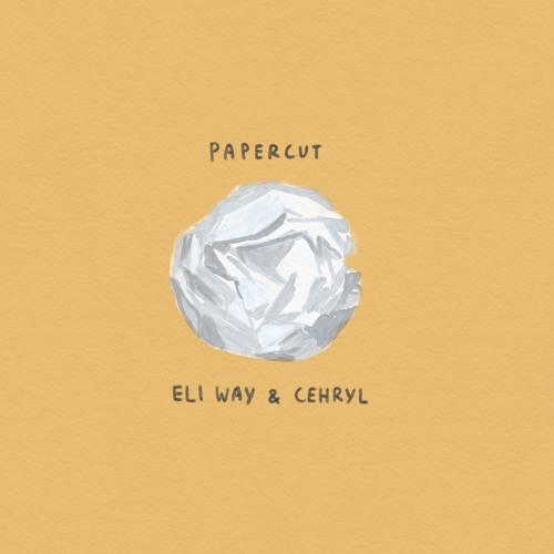 Eli Way - Papercut (Feat. Cehryl)