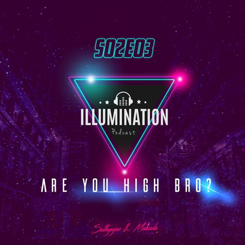 Illumination S02E03: Are you high bro?