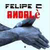 """FELIPE C """"ANDALE'"""""""