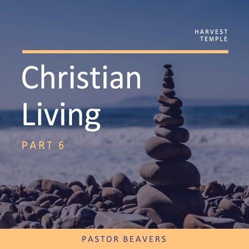 2018 - 04 - 04 - Christian Living Part 6 - Pastor Beavers