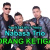 Nabasa Trio - Orang Ketiga mp3