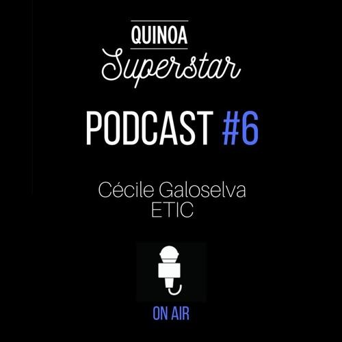 Quinoa Superstar #6 - Cécile Galoselva, ETIC