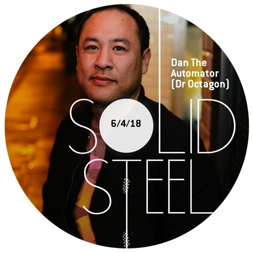 Solid Steel Radio Show 6/4/2018 Hour 1 - Dan The Automator (Dr Octagon)