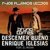 Descemer Bueno Ft. Enrique Iglesias & El Micha - Nos Fuimos Lejos (Bruno Torres Remix)