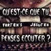 Vortek's & Jesutek - Qu'est-Ce Que Tu Penses Écouter ?