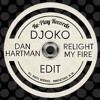 Dan Hartman - Relight My Fire (DJOKO Edit)(Free Download)