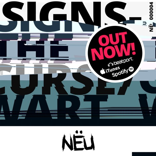 NËU004 - SIGNS - [OUT NOW]