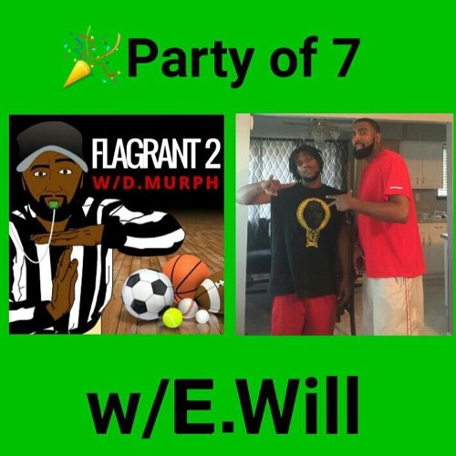 Party Of 7 w/ E. Will