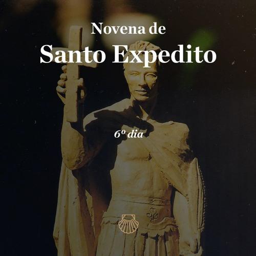 Novena em honra a Santo Expedito - Sexto dia