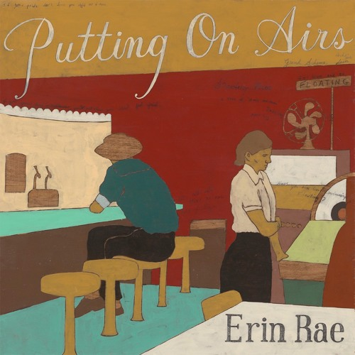 """Erin Rae- """"Putting On Airs"""""""