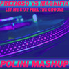 Prezioso Vs Magnifik - Let Me Stay Feel The Groove (POLINI Mashup)
