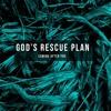 God S Rescue Plan Mp3