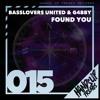 Basslovers United & G4bby - Found You (Radio Edit)
