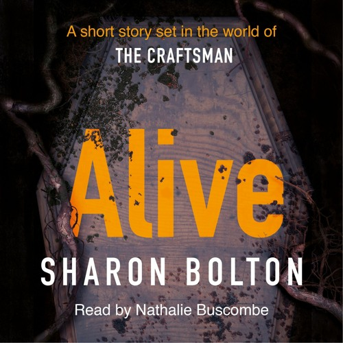 Alive by Sharon Bolton, read by Nathalie Buscombe (FULL FREE AUDIOBOOK FOR LIMITED TIME)