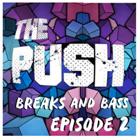 The Push - Releases(Hotcakes/Let's Go /Distorsion) - Breaks & Bass EPISODE 2