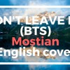 -DONT LEAVE ME-(BTS)- English Cover
