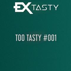 Too Tasty #001
