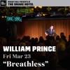 "William Prince ""Breathless"" | Live at The Drake Underground, Toronto - Mar 23 2018"