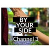 Channel 3 - By Your Side
