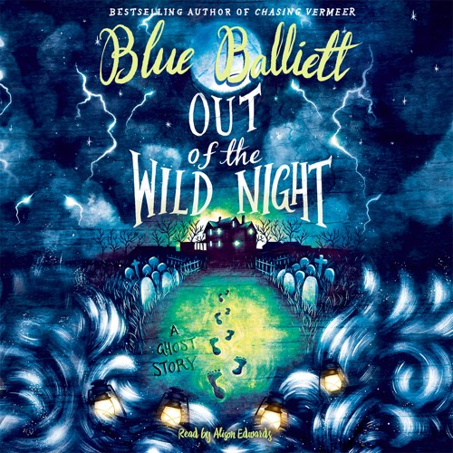 OUT OF THE WILD NIGHT by Blue Balliett - Audiobook Excerpt