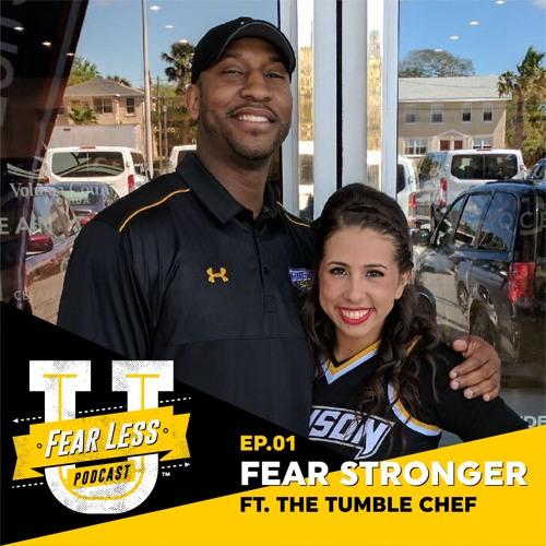 Fear Less University - Ep1: Fear-Stronger ft. Eric Thompson aka The Tumble Chef