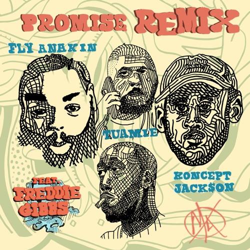Fly Anakin, Koncept Jack$on, & TUAMIE - Promise [Remix] (Feat. Freddie Gibbs)