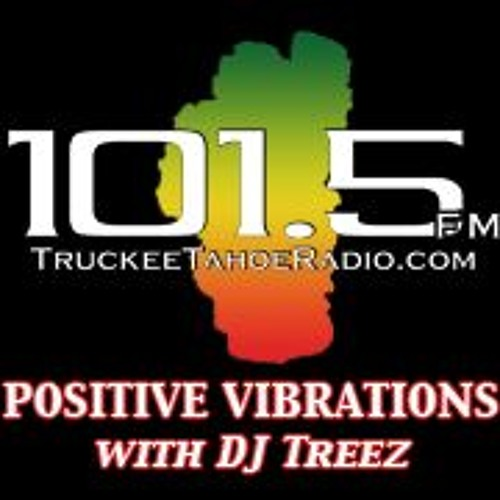 Positive Vibrations with DJ Treez 4-5-2018