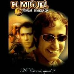 El Miguel Sexual Democracia - Ekeko