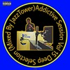 Download Addictive Session Vol 16 Deep Selections (Mixed By Jazz Tower).mp3 Mp3
