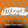 Paramore - in To You (Stilton Piano Remix)