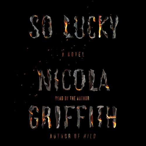 So Lucky by Nicola Griffith, audiobook Excerpt