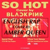 So Hot - Blackpink (ENGLISH RAP COVER BY AMBER QUEEN)