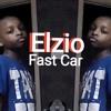 Elzio - Fast Car