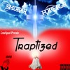 Smokah Ft Foreign - Traptized