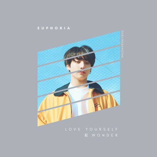 BTS (방탄소년단) Euphoria: Theme of LOVE YOURSELF 起 Wonder