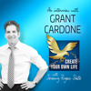 BONUS: Grant Cardone | Be Obsessed or Be Average; Living a 10X Life