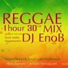 Reggae 1.0 Mix by DJ EnoB