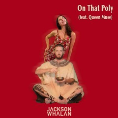 On That Poly (feat. Queen Muse)