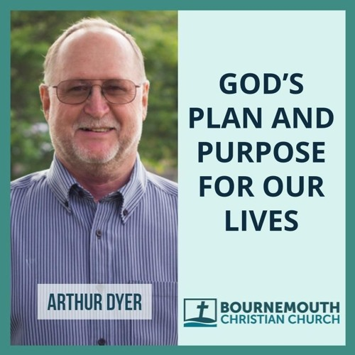 God's Plan and Purpose For Our Lives