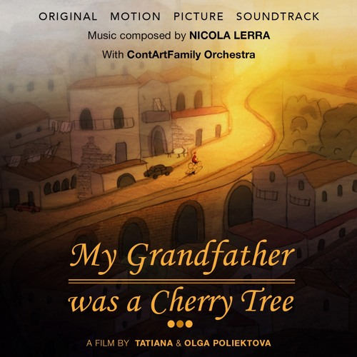 My Grandfather Was a Cherry Tree ( Original Motion Picture Soundtrack )