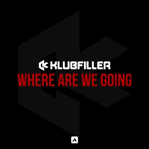 Klubfiller - Where Are We Going