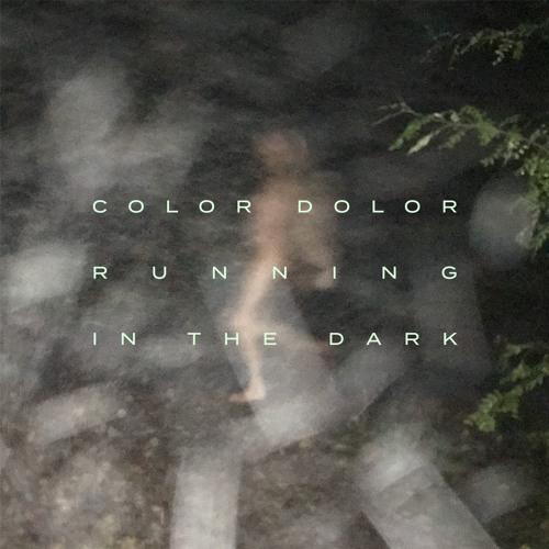Color Dolor : Running In The Dark (Single Version)