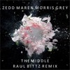 Zedd, Maren Morris, Grey -  The Middle (Raul Bittz Remix)