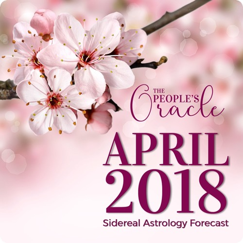 April 2018 Sidereal Astrology Forecast